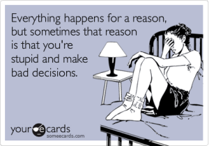 stupid decisions